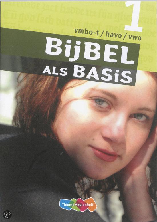 Bijbel Als Basis / 1 VMBO-T/Havo/Vwo / Deel Leerwerkboek