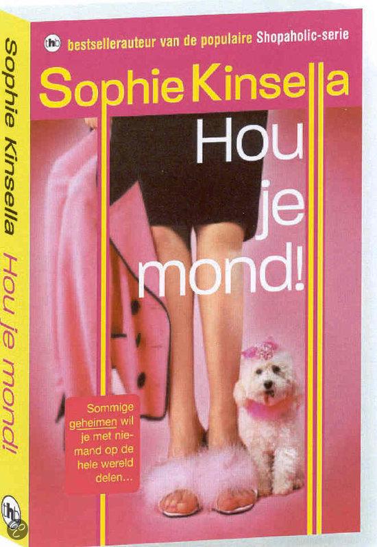Hou je mond!  ISBN:  9789044309904  –  Sophie Kinsella