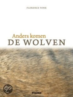 Anders Komen De Wolven  ISBN:  9789046800478  –  Florence Tonk