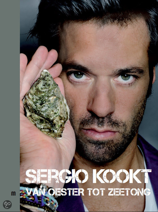 Sergio Kookt!  / Deel 3 Van Oester Tot Zeetong