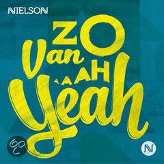 Nielson - Zo Van Ah Yeah