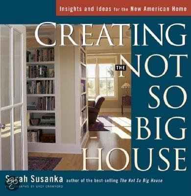 Creating The Not So Big House Insights And