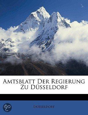 Amtsblatt Der Regierung Zu Düsseldorf (German Edition)