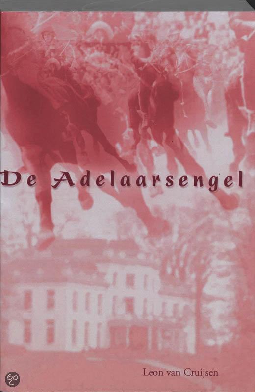De Adelaarsengel  ISBN:  9789051791907  –  L. van Cruijsen