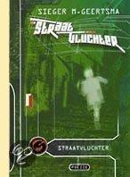 Straatvluchter  ISBN:  9789054520962  –  S.M. Geertsma