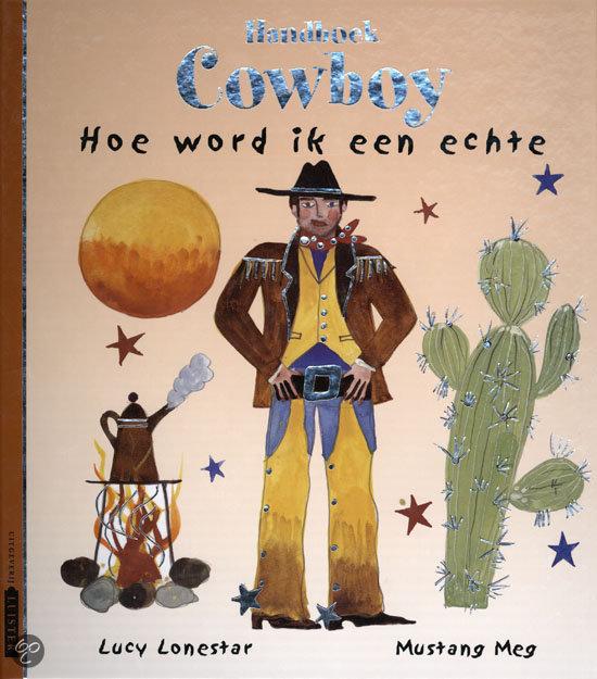 Handboek Cowboy Hoe Word Ik Een Echte