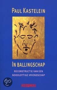 In ballingschap  ISBN:  9789062655298  –  Paul Kastelein