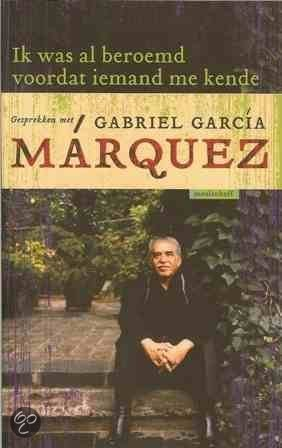 Ik was al beroemd voordat iemand me kende  ISBN:  9789029079280  –  Gabriel Garcia Marquez