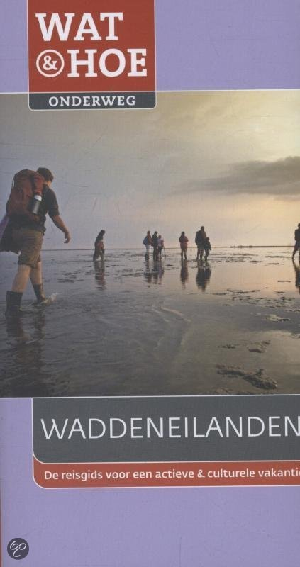Wat & Hoe Onderweg Waddeneilanden