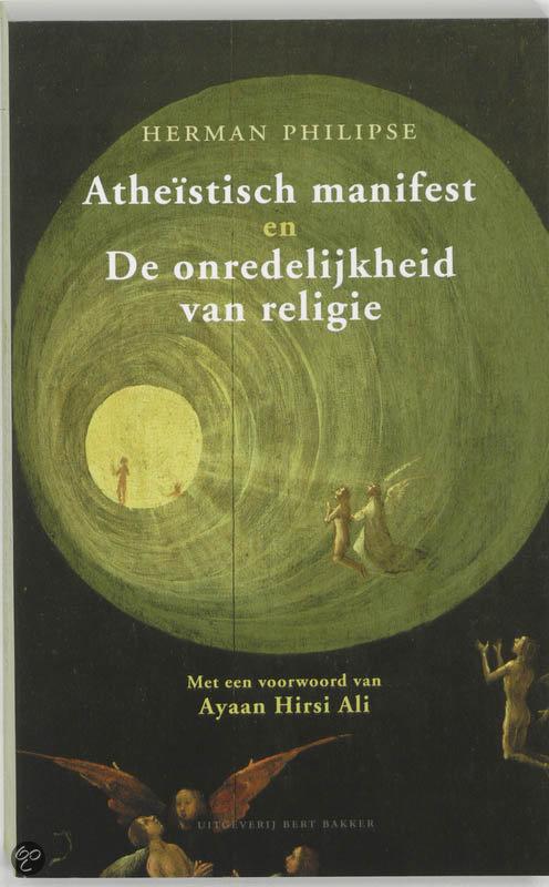 Atheistisch manifest & De onredelijkheid van religie<br>Herman Philipse