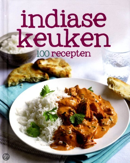 Engelse Keuken Recepten : bol.com 100 recepten Indiase keuken, Niet bekend 9781445499987