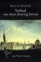 Verhaal van myn droevig leeven / druk 1  ISBN:  9789065505552  –  Maria de Neufville