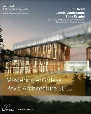 Mastering Autodesk Revit Architecture 2013