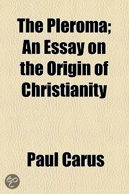 the pleroma an essay on the origin of christianity