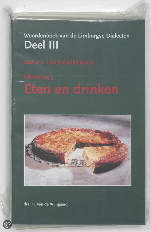 Cover van het boek 'Woordenboek van de Limburgse dialecten / III 2 Het huiselijk leven / 3 Etenen drinken'