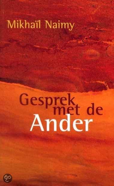 Gesprek met de Ander  ISBN:  9789067322935  –  M. Naimy