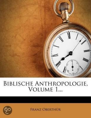 Biblische Anthropologie, Volume 1...