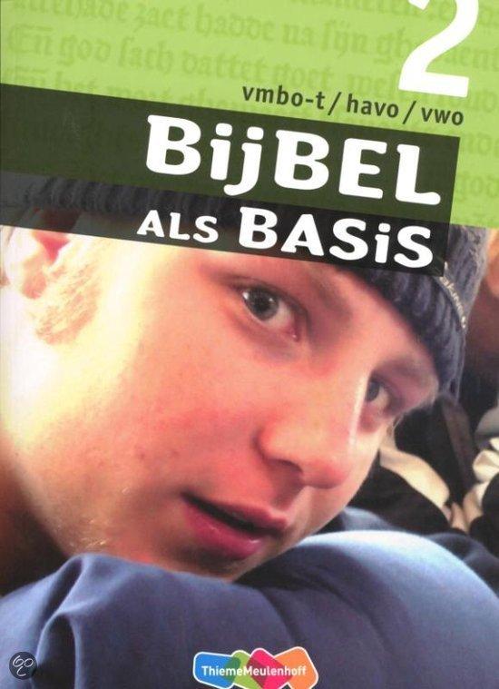 Bijbel als Basis / 2 VMBO-t/Havo/vwo / deel Leerwerkboek