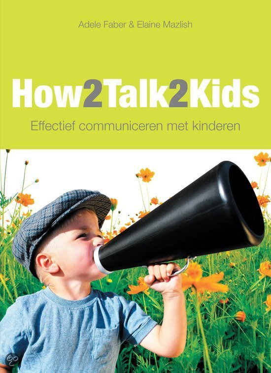 How2talk2kids - Adele Faber - 9789081240017