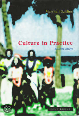 culture in practice selected essays marshall sahlins