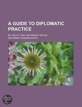 A Guide to Diplomatic Practice (Volume 1)