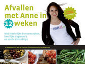 Afvallen met Anne in 12 weken met feestelijke bonusrecepten, heerlijke dagmenu's en snelle afslanktips Anne de Graaf