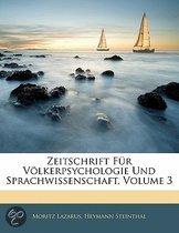 Zeitschrift Fur V Lkerpsychologie Und Sprachwissenschaft, Volume 3