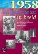 Geboortejaar in Beeld - 1958