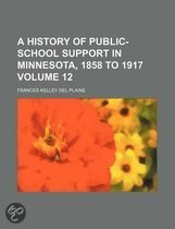 A History of Public-School Support in Minnesota, 1858 to 1917 Volume 12