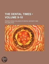 The Dental Times (Volume 9-10)