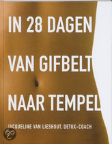 In 28 dagen van gifbelt naar tempel Jacqueline Van Lieshout