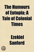 The Humours of Eutopia (Volume 2); A Tale of Colonial Times