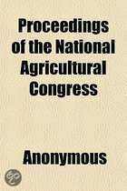 Proceedings of the National Agricultural Congress; Held at St. Louis, Missouri, May 27 to 30, 1872