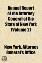 Annual Report of the Attorney General of the State of New York (Volume 2)