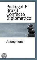 Portugal E Brazil Conflicto Diplomatico