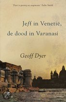 Jeff in Venetië, de dood in Varanasi