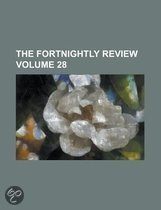 The Fortnightly Review Volume 28