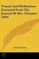 Prayers And Meditations Extracted From The Journal Of Mrs. Trimmer (1834)