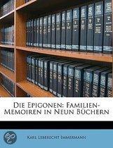 Die Epigonen: Familien-Memoiren In Neun Buchern