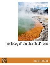 The Decay of the Church of Rome