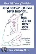What Your Gynecologist Never Told You...and Your Mother Didn't Know