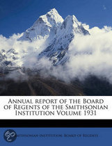 Annual Report of the Board of Regents of the Smithsonian Institution Volume 1931