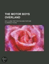 The Motor Boys Overland; Or, a Long Trip for Fun and Fortune