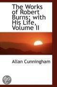 The Works of Robert Burns; with His Life, Volume II