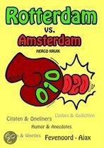 Rotterdam versus Amsterdam