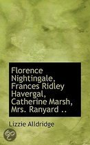 Florence Nightingale, Frances Ridley Havergal, Catherine Marsh, Mrs. Ranyard ..