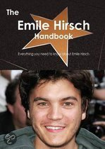The Emile Hirsch Handbook - Everything You Need to Know about Emile Hirsch