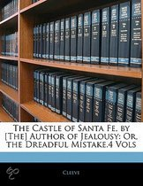 The Castle of Santa Fe, by [The] Author of Jealousy