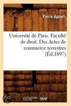 Universite de Paris. Faculte de Droit. Des Actes de Commerce Terrestres (Ed.1897)