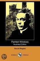 Painted Windows (Illustrated Edition) (Dodo Press)